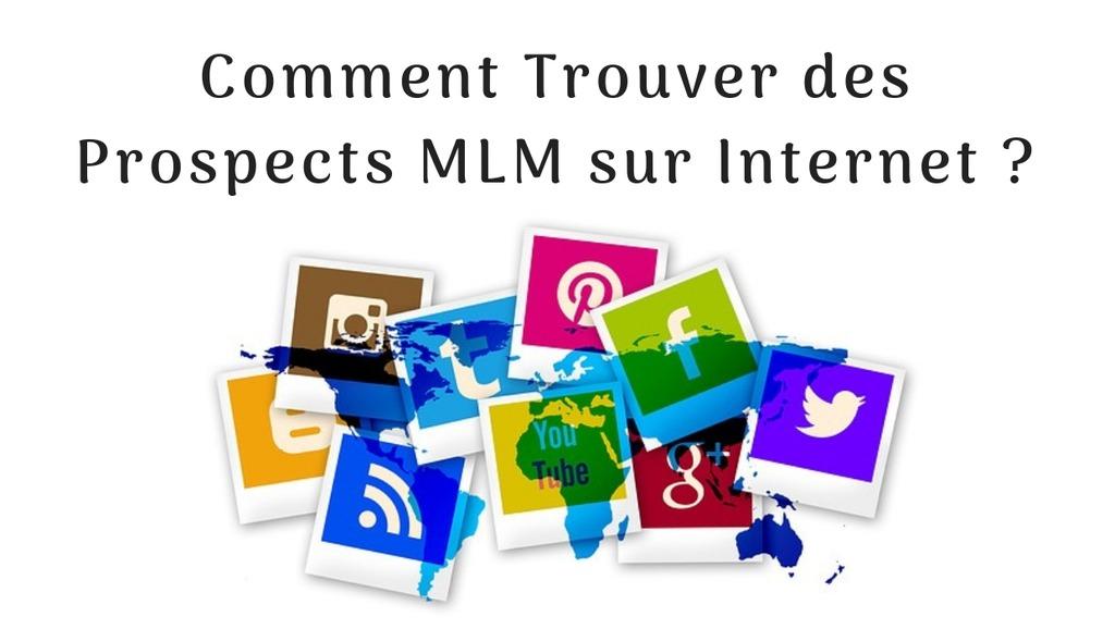 comment trouver prospects MLM sur internet
